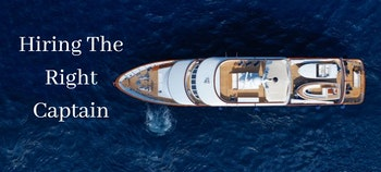 photo of How To Hire The Right Yacht Captain